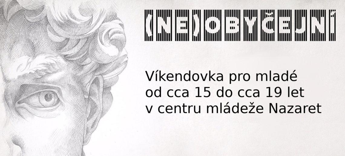 Víkendovka (NE)OBYČEJNÍ 1.-3. 11.
