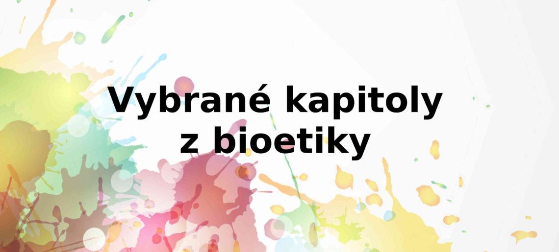 Vybrané kapitoly z bioetiky